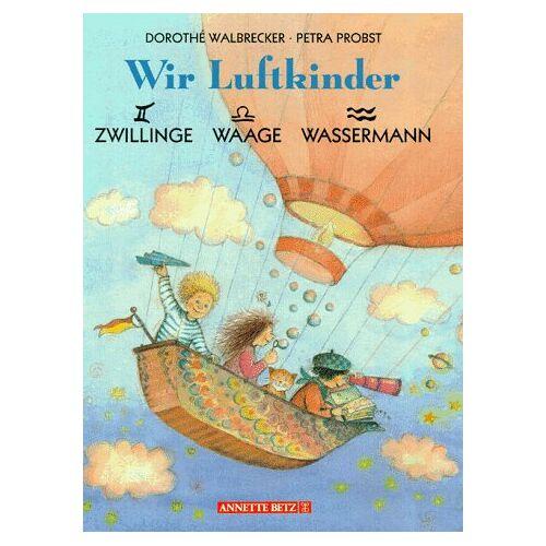Dorothe Walbrecker - Wir Luftkinder. Zwillinge, Waage, Wassermann - Preis vom 14.06.2021 04:47:09 h