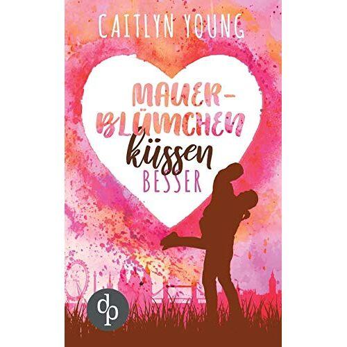 Caitlyn Young - Mauerblümchen küssen besser - Preis vom 13.06.2021 04:45:58 h