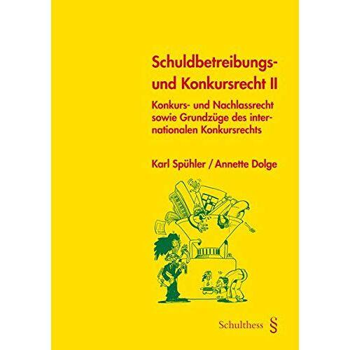 Karl Spühler - Schuldbetreibungs- und Konkursrecht II (PrintPlu§): Konkurs- und Nachlassrecht sowie Grundzüge des internationalen Konkursrechts - Preis vom 18.06.2021 04:47:54 h