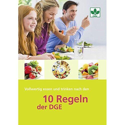 - Vollwertig essen und trinken nach den 10 Regeln der DGE - Preis vom 14.06.2021 04:47:09 h