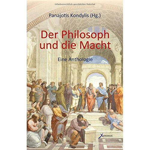 Panajotis Kondylis - Der Philosoph und die Macht: Eine Anthologie - Preis vom 19.06.2021 04:48:54 h