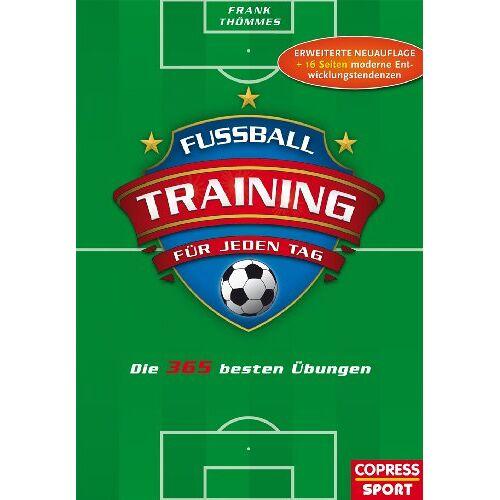 Frank Thömmes - Fußballtraining für jeden Tag: Die 365 besten Übungen - Preis vom 27.10.2021 04:52:21 h