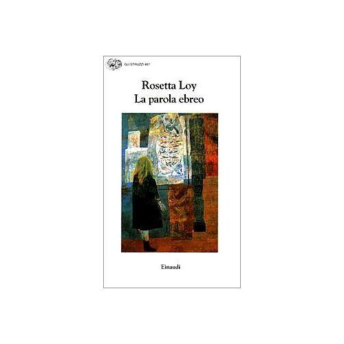 Rosetta Loy - La parola ebreo - Preis vom 15.06.2021 04:47:52 h
