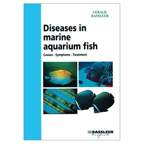 Gerald Bassleer - Fischkrankheiten im Meerwasseraquarium: Ursache, Diagnose, Behandlung - Preis vom 20.06.2021 04:47:58 h