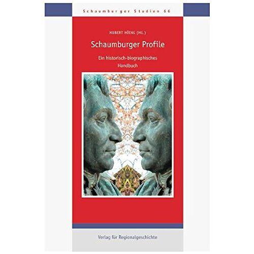 Hubert Höing - Schaumburger Profile: Ein historisch-biographisches Handbuch, Teil 1 (Schaumburger Studien) - Preis vom 17.06.2021 04:48:08 h