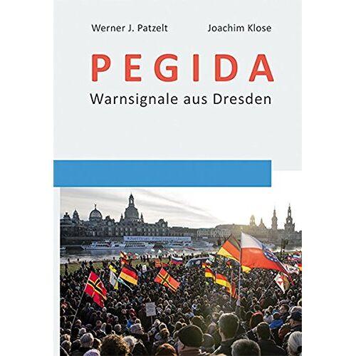 Patzelt, Werner J. - PEGIDA: Warnsignale aus Dresden (Social Coherence Studies) - Preis vom 22.06.2021 04:48:15 h
