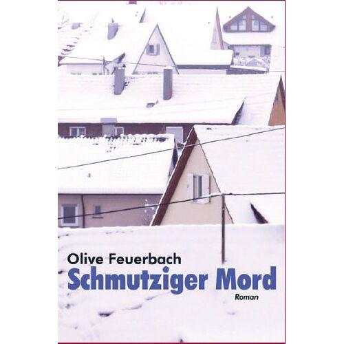 Olive Feuerbach - Schmutziger Mord. Krimi - Preis vom 14.06.2021 04:47:09 h