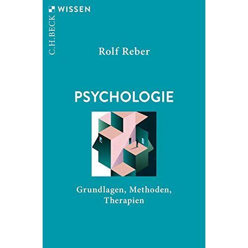 Rolf Reber - Psychologie: Grundlagen, Methoden, Therapien (Beck'sche Reihe) - Preis vom 15.10.2021 04:56:39 h