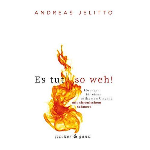 Andreas Jelitto - Es tut so weh!: Lösungen für einen heilsamen Umgang mit chronischem Schmerz - Preis vom 13.06.2021 04:45:58 h