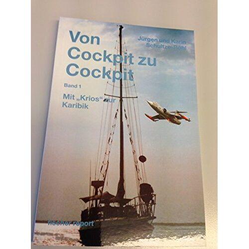 Jürgen Schultze-Röhl - Von Cockpit zu Cockpit, Band 2: Mit 'Krios' zum Amazonas - Preis vom 29.07.2021 04:48:49 h