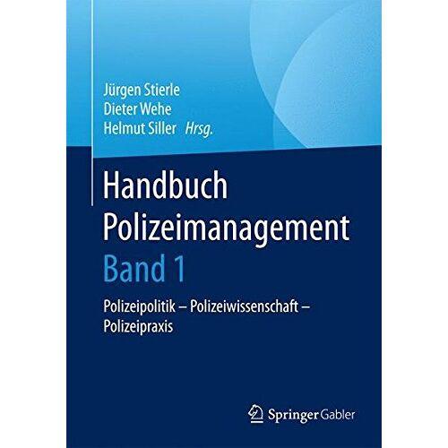 Jürgen Stierle - Handbuch Polizeimanagement: Polizeipolitik - Polizeiwissenschaft - Polizeipraxis - Preis vom 18.06.2021 04:47:54 h