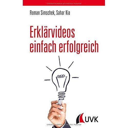 Roman Simschek - Erklärvideos einfach erfolgreich - Preis vom 17.05.2021 04:44:08 h