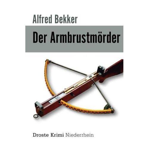 Alfred Bekker - Der Armbrustmörder - Preis vom 16.06.2021 04:47:02 h