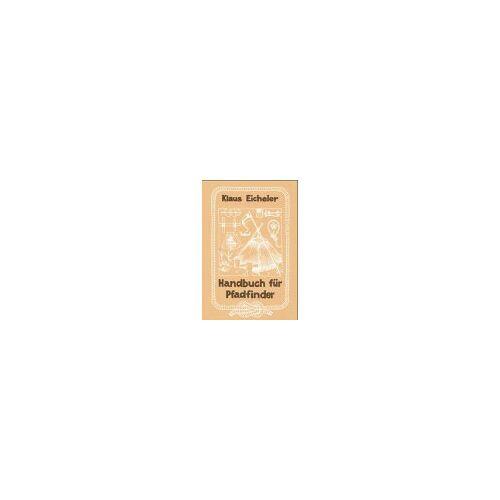 Klaus Eicheler - Handbuch für Pfadfinder - Preis vom 20.06.2021 04:47:58 h