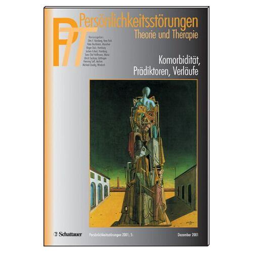 Kernberg, Otto F. - Persönlichkeitsstörungen PTT: Persönlichkeitsstörungen, Theorie und Therapie (PTT), H.4, Komorbidität, Prädikatoren, Verläufe - Preis vom 15.09.2021 04:53:31 h