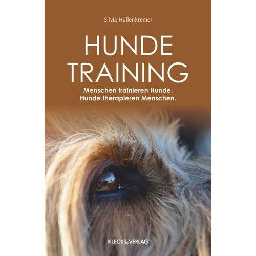 Silvia Hüllenkremer - Hundetraining: Menschen trainieren Hunde, Hunde therapieren Menschen - Preis vom 16.06.2021 04:47:02 h
