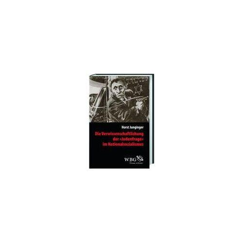 Horst Junginger - Die Verwissenschaftlichung der >Judenfrage< im Nationalsozialismus - Preis vom 14.06.2021 04:47:09 h