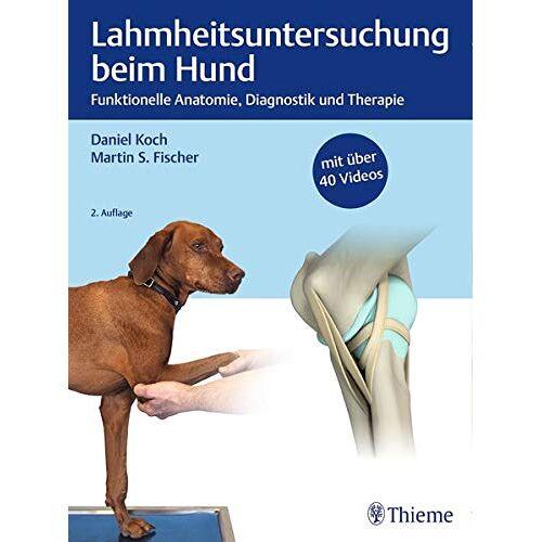 Daniel Koch - Lahmheitsuntersuchung beim Hund: Funktionelle Anatomie, Diagnostik und Therapie - Preis vom 30.07.2021 04:46:10 h