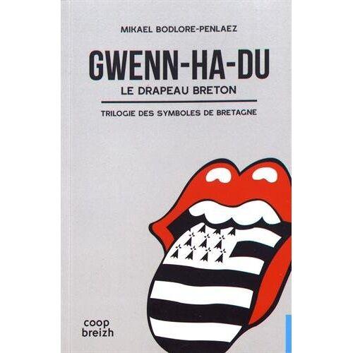 Mikael Bodlore-Penlaez - Gwenn ha du : le drapeau breton - Preis vom 17.06.2021 04:48:08 h