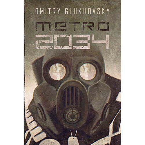 Dmitry Glukhovsky - Metro 2034 - Preis vom 16.06.2021 04:47:02 h