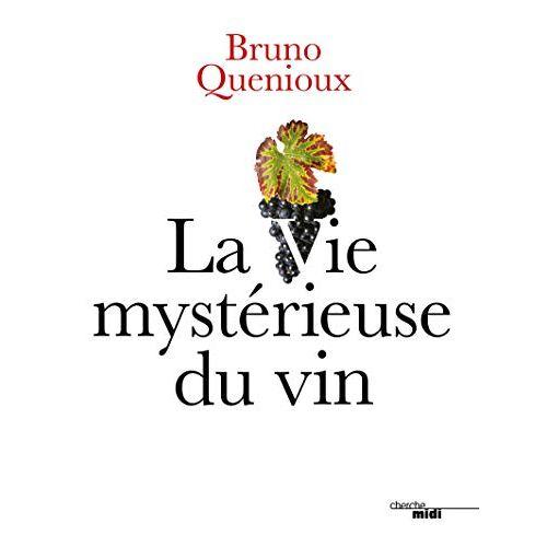 - La vie mystérieuse du vin - Preis vom 18.06.2021 04:47:54 h