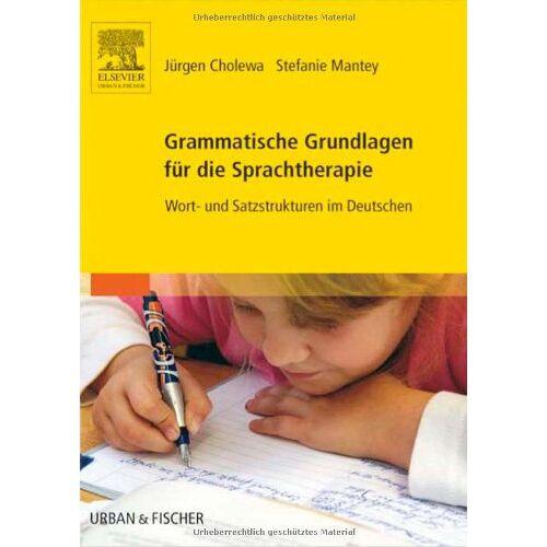 Jürgen Cholewa - Grammatische Grundlagen für die Sprachtherapie: Wort- und Satzstrukturen im Deutschen - Preis vom 30.07.2021 04:46:10 h