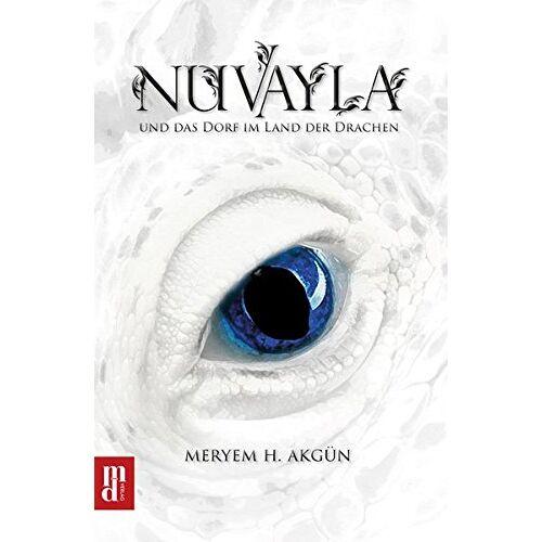 Meryem H. Akgün - Nuvayla: und das Dorf im Land der Drachen - Preis vom 16.06.2021 04:47:02 h