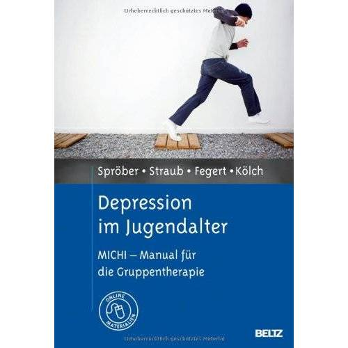 Nina Spröber - Depression im Jugendalter: MICHI - Manual für die Gruppentherapie. Mit Online-Materialien - Preis vom 25.09.2021 04:52:29 h