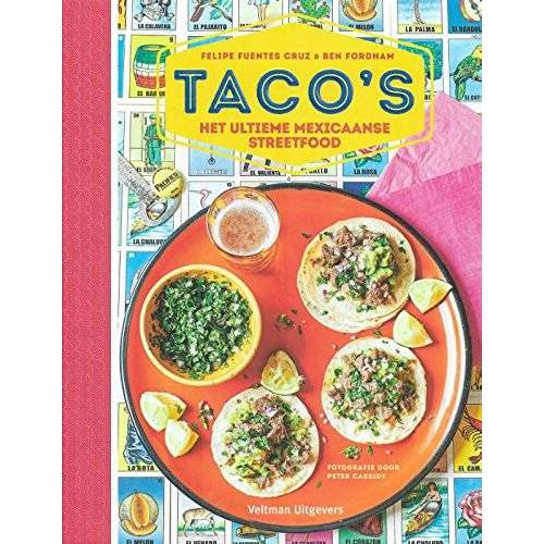 Felipe Fuentes - Taco's: het ultieme Mexicaanse streetfood - Preis vom 20.06.2021 04:47:58 h