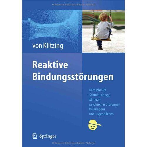 Klitzing, Kai von - Bindungsstörungen (Manuale Psychischer Störungen Bei Kindern Und Jugendlichen) - Preis vom 17.06.2021 04:48:08 h