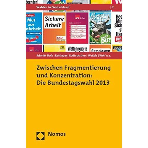 Rüdiger Schmitt-Beck - Zwischen Fragmentierung und Konzentration: Die Bundestagswahl 2013 - Preis vom 15.06.2021 04:47:52 h