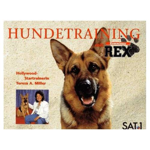 Miller, Teresa A - Hundetraining mit Kommissar Rex - Preis vom 16.10.2021 04:56:05 h