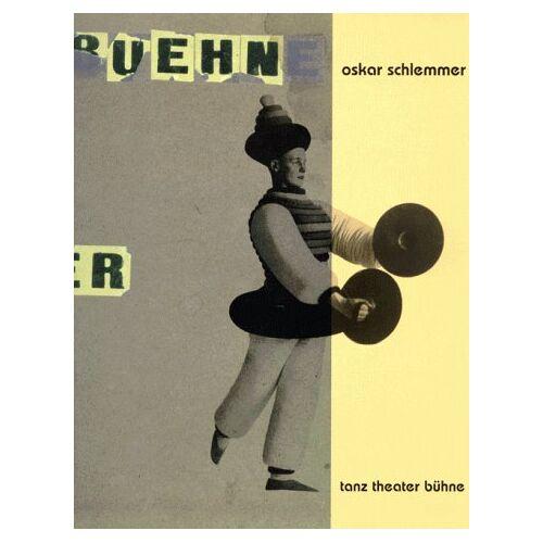 Oskar Schlemmer - oskar schlemmer. tanz theater bühne - Preis vom 14.06.2021 04:47:09 h