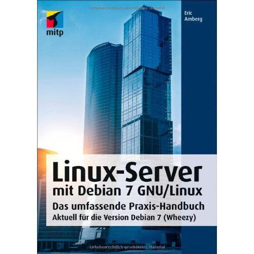 Eric Amberg - Linux-Server mit Debian 7 GNU/Linux: Das umfassende Praxis-Handbuch; Aktuell für die Version Debian 7 (Wheezy) (mitp Professional) - Preis vom 11.06.2021 04:46:58 h