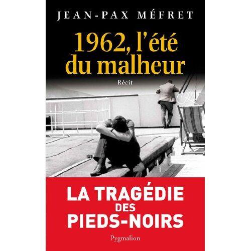 Jean-Pax Méfret - 1962, l'été du malheur - Preis vom 08.06.2021 04:45:23 h