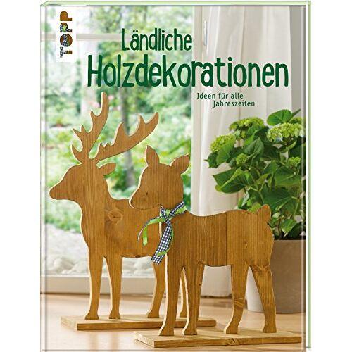 Gudrun Schmitt - Ländliche Holzdekorationen: Ideen für alle Jahreszeiten - Preis vom 11.06.2021 04:46:58 h