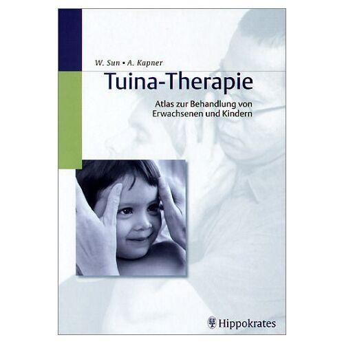 Arne Kapner - Tuina-Therapie. Atlas zur Behandlung von Erwachsenen und Kindern - Preis vom 30.07.2021 04:46:10 h