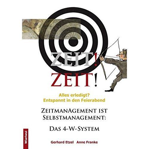 Gerhard Etzel - Zeit! Zeit!: Zeitmanagement ist Selbstmanagement - Preis vom 01.08.2021 04:46:09 h