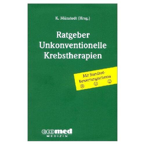Karsten Münstedt - Ratgeber unkonventionelle Krebstherapien - Preis vom 01.08.2021 04:46:09 h