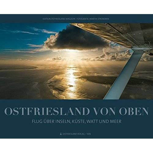 Ostfriesland Verlag - Ostfriesland von oben: Flug über Inseln, Küste, Watt und Meer - Preis vom 22.07.2021 04:48:11 h