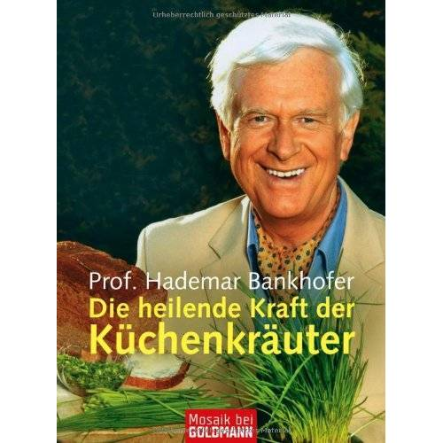 Bankhofer, Prof. Hademar - Die heilende Kraft der Küchenkräuter - Preis vom 17.06.2021 04:48:08 h