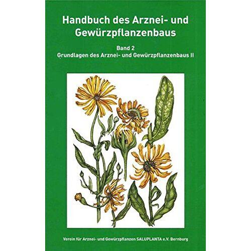 Dr. Sven Asche, Magister Heiner Bauer, Dipl.-Ing. Ulrike Bauermann, Dr. Hans Berghold, Dr. Torsten Blitzke, Dr. Jürgen Bögelein, Doz. Dr. sc. Dr. h.c. mult. Michael Böhme, Prof. Dr. habil. Horst Böttcher, Prof. Dr. Ulrich Bomme, Dr. Karin Förster, u.w. - Handbuch des Arznei- und Gewürzpflanzenbaus Band 2: Grundlagen des Arznei- und Gewürzpflanzenbaus II - Preis vom 09.06.2021 04:47:15 h