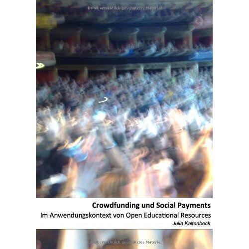 Julia Kaltenbeck - Crowdfunding und Social Payments - Preis vom 18.06.2021 04:47:54 h