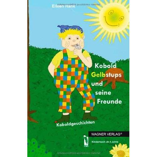 Eileen Hank - Kobold Gelbstups und seine Freunde: Koboldgeschichten - Preis vom 21.06.2021 04:48:19 h