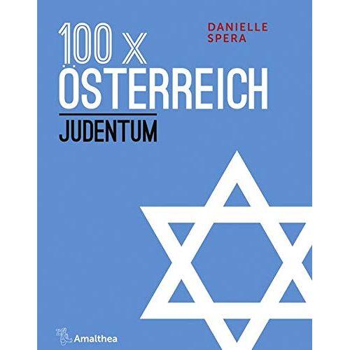 Danielle Spera - 100 x Österreich: Judentum - Preis vom 14.06.2021 04:47:09 h