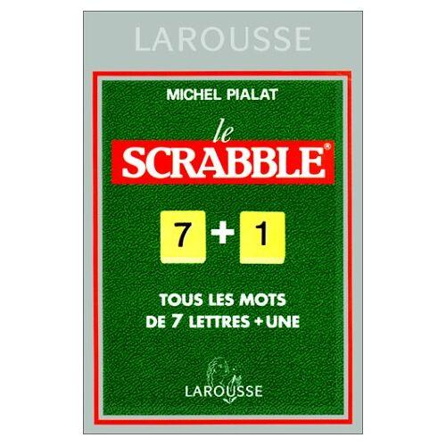Michel Pialat - LE SCRABBLE 7+1. Tous les mots de 7 lettres + une, conforme à l'Officiel du Scrabble - Preis vom 21.06.2021 04:48:19 h