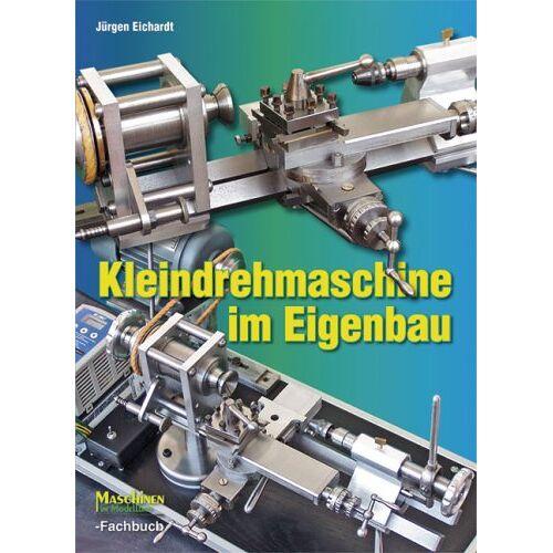 Jürgen Eichardt - Kleindrehmaschine^n im Eigenbau - Preis vom 09.06.2021 04:47:15 h