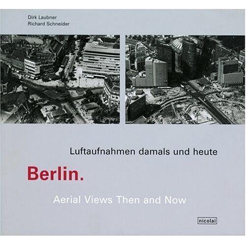 Dirk Laubner - Berlin. Luftaufnahmen damals und heute - Preis vom 16.05.2021 04:43:40 h