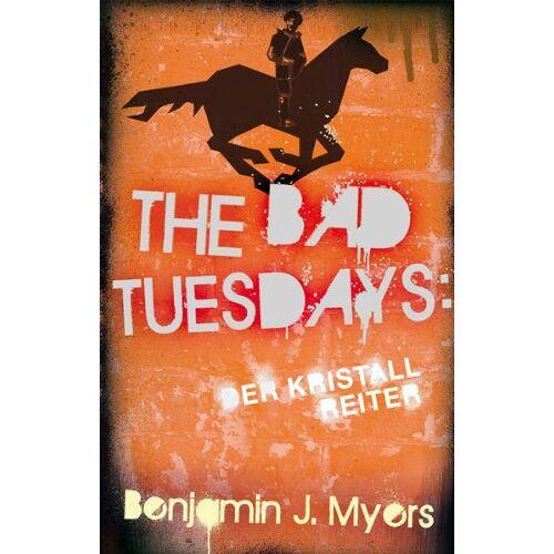 Benjamin Myers - The Bad Tuesdays 05: Der Kristallreiter - Preis vom 13.06.2021 04:45:58 h