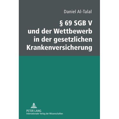 Daniel Al-Talal - § 69 SGB V und der Wettbewerb in der gesetzlichen Krankenversicherung - Preis vom 11.06.2021 04:46:58 h